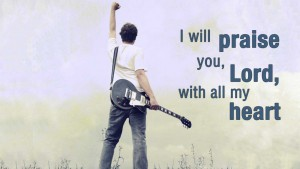 i-will-praise-you-lord-with-all-my-heart